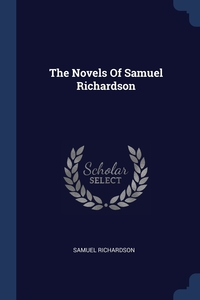 The Novels Of Samuel Richardson, Samuel Richardson обложка-превью