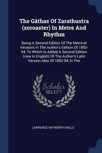 Книга под заказ: «The Gâthas Of Zarathustra (zoroaster) In Metre And Rhythm»