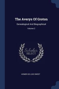 Книга под заказ: «The Averys Of Groton»