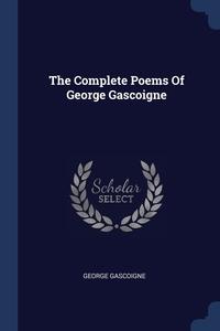 Книга под заказ: «The Complete Poems Of George Gascoigne»