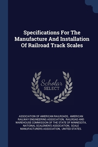 Книга под заказ: «Specifications For The Manufacture And Installation Of Railroad Track Scales»