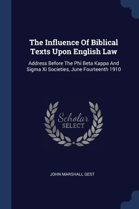 Книга под заказ: «The Influence Of Biblical Texts Upon English Law»