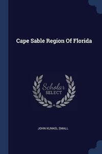 Книга под заказ: «Cape Sable Region Of Florida»