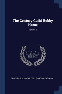 Книга под заказ: «The Century Guild Hobby Horse; Volume 2»