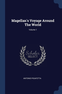 Книга под заказ: «Magellan's Voyage Around The World; Volume 1»
