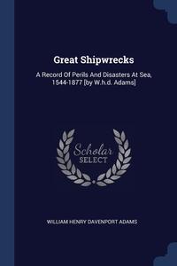 Книга под заказ: «Great Shipwrecks»
