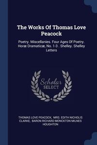 Книга под заказ: «The Works Of Thomas Love Peacock»