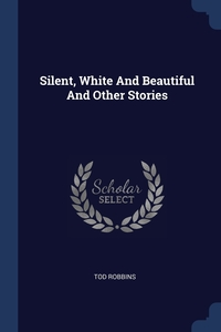 Книга под заказ: «Silent, White And Beautiful And Other Stories»