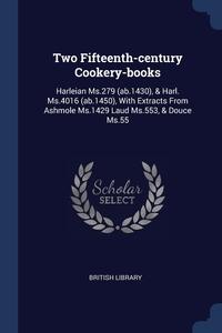 Книга под заказ: «Two Fifteenth-century Cookery-books»