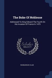 Книга под заказ: «The Boke Of Noblesse»