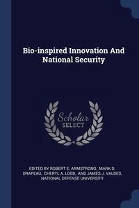 Книга под заказ: «Bio-inspired Innovation And National Security»
