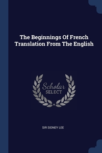 Книга под заказ: «The Beginnings Of French Translation From The English»