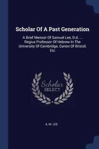 Книга под заказ: «Scholar Of A Past Generation»