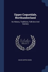 Книга под заказ: «Upper Coquetdale, Northumberland»