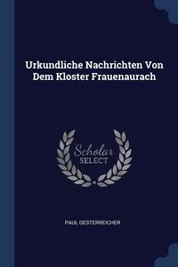 Книга под заказ: «Urkundliche Nachrichten Von Dem Kloster Frauenaurach»