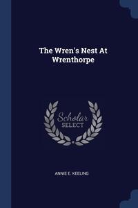 Книга под заказ: «The Wren's Nest At Wrenthorpe»