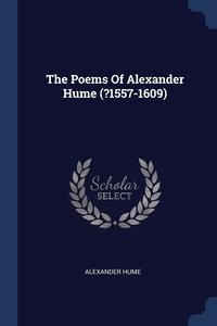 Книга под заказ: «The Poems Of Alexander Hume (?1557-1609)»
