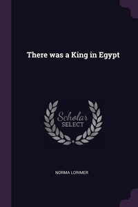 Книга под заказ: «There was a King in Egypt»