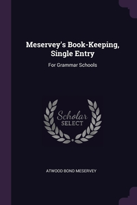 Книга под заказ: «Meservey's Book-Keeping, Single Entry»