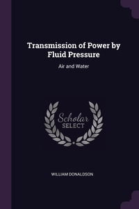 Книга под заказ: «Transmission of Power by Fluid Pressure»
