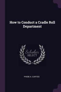Книга под заказ: «How to Conduct a Cradle Roll Department»