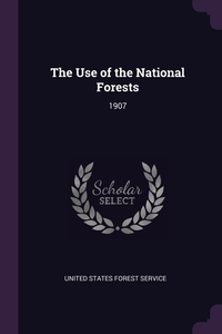 Книга под заказ: «The Use of the National Forests»