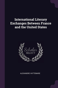 Книга под заказ: «International Literary Exchanges Between France and the United States»