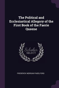 Книга под заказ: «The Political and Ecclesiastical Allegory of the First Book of the Faerie Queene»