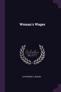 Книга под заказ: «Woman's Wages»