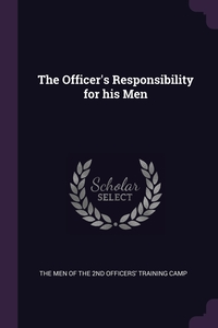 Книга под заказ: «The Officer's Responsibility for his Men»