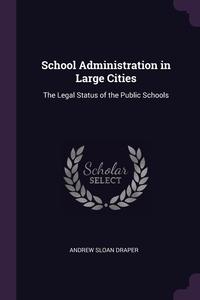 Книга под заказ: «School Administration in Large Cities»
