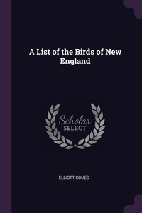 A List of the Birds of New England, Elliott Coues обложка-превью