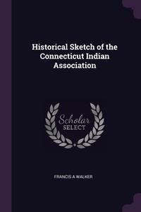 Книга под заказ: «Historical Sketch of the Connecticut Indian Association»