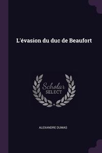 L'évasion du duc de Beaufort, Александр Дюма обложка-превью
