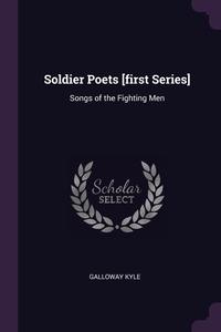 Книга под заказ: «Soldier Poets [first Series]»