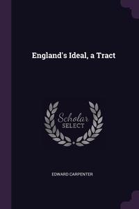 England's Ideal, a Tract, Edward Carpenter обложка-превью