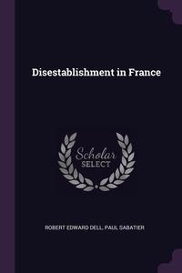 Книга под заказ: «Disestablishment in France»