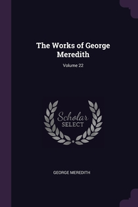 Книга под заказ: «The Works of George Meredith; Volume 22»