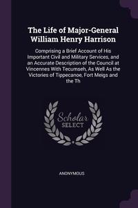 Книга под заказ: «The Life of Major-General William Henry Harrison»