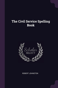 Книга под заказ: «The Civil Service Spelling Book»