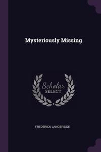 Mysteriously Missing, Frederick Langbridge обложка-превью