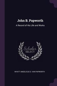 Книга под заказ: «John B. Papworth»