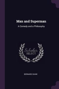 Man and Superman: A Comedy and a Philosophy, Bernard Shaw обложка-превью