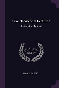 Книга под заказ: «Five Occasional Lectures»