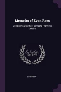 Книга под заказ: «Memoirs of Evan Rees»