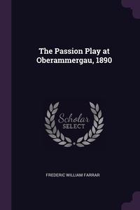 Книга под заказ: «The Passion Play at Oberammergau, 1890»