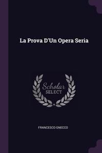 Книга под заказ: «La Prova D'Un Opera Seria»