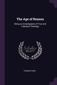 The Age of Reason: Being an Investigation of True and Fabulous Theology, Thomas Paine обложка-превью