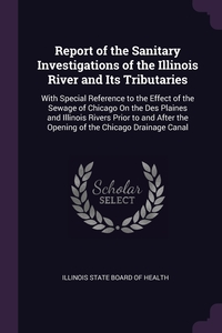 Книга под заказ: «Report of the Sanitary Investigations of the Illinois River and Its Tributaries»