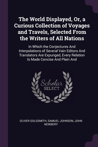 Книга под заказ: «The World Displayed, Or, a Curious Collection of Voyages and Travels, Selected From the Writers of All Nations»